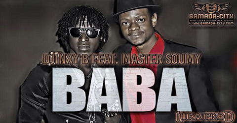 DJINXY B Feat. MASTER SOUMY - BABA (SON)