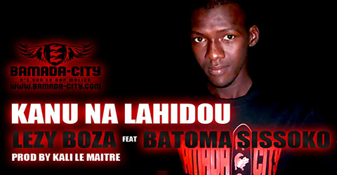 LEZY BOOZA Feat. BATOMA SISSOKO - KANU NA LAHIDOU (SON)