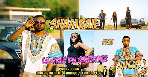 SHAMBAR Feat. JULIO - LA STAR DU QUARTIER (SON)
