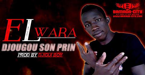 EL WARA - DJOUGOU SON PRIN (SON)