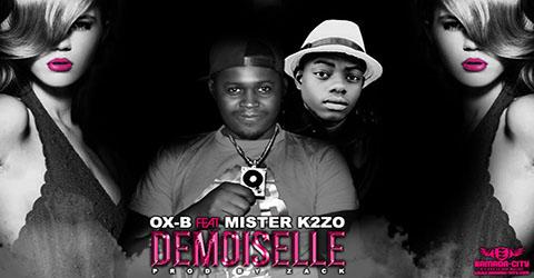 MISTER K2ZO FEAT OX-B - DEMOISELLE - PROD BY ZACK