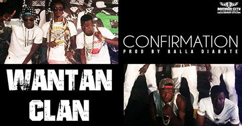 WANTAN CLAN - CONFIRMATION - PROD BY BALLA DIABATE