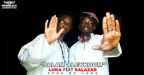 LUKA Feat. SALAZAR - SALAM ALEYKOUM