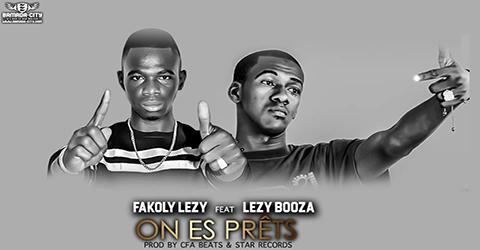 FAKOLY LEZY Feat. LEZY BOOZA - ON ES PRÊTS (SON)