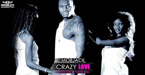 mobjack-crazy-love-prod-by-thank-god-teriya-mali