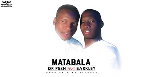 dr-pesh-feat-barkley-matabala-prod-by-star-records