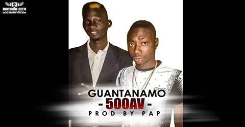 GUANTANAMO - 500AV - PROD BY PAP DJO