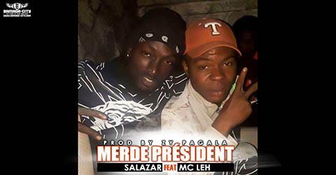 salazar-feat-mc-leh-merde-president-prod-by-zy-pagala