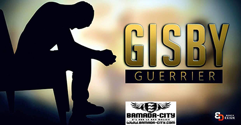 GISBY - GUERRIER - PROD BY PAY KRONIK