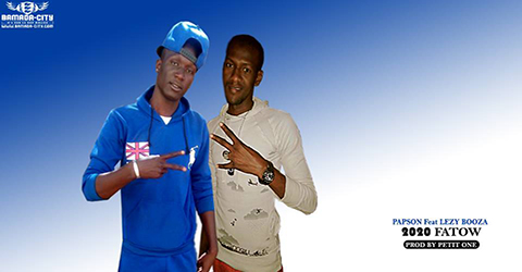 PAPSON FEAT LEZY BOOZA - 2020 FATOW - PROD BY PETIT ONE