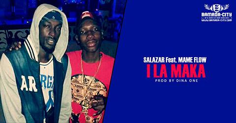 SALAZAR Feat. MAME FLOW - I LA MAKA (SON)