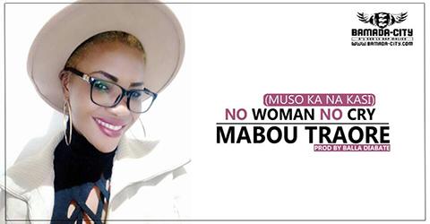 MABOU TRAORE - NO WOMAN NO CRY (MUSO KA NA KASI) (SON)