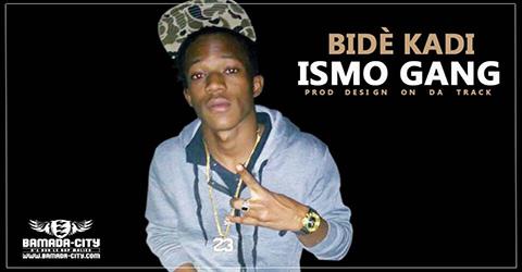 ISMO GANG - BIDÈ KADI Prod by DESIGN ON DA TRACK site