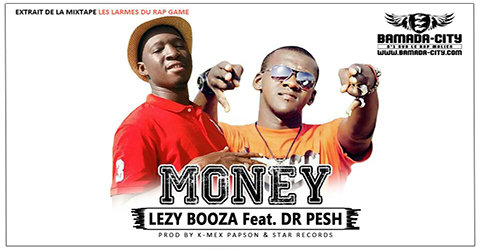 LEZY BOOZA Feat Dr PESH - MONEY Prod by K-MEX PAPSON & STAR RECORDS site