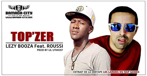 LEZY - BOOZA Feat. ROUSSI - TOP'ZER Prod by LIL UTMOST site