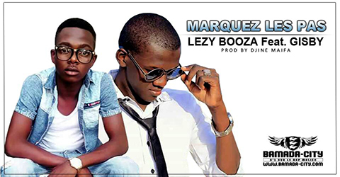 LEZY BOOZA Feat. GISBY - MARQUEZ LE PAS (SON)