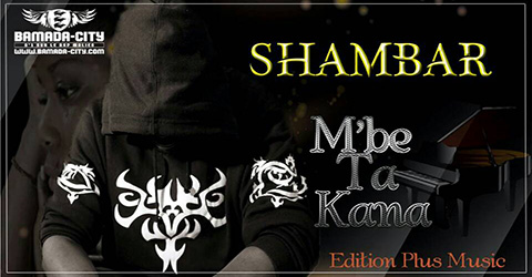 SHAMBAR - M'BE TA KANA Prod by EDITION PLUD MUSIC site