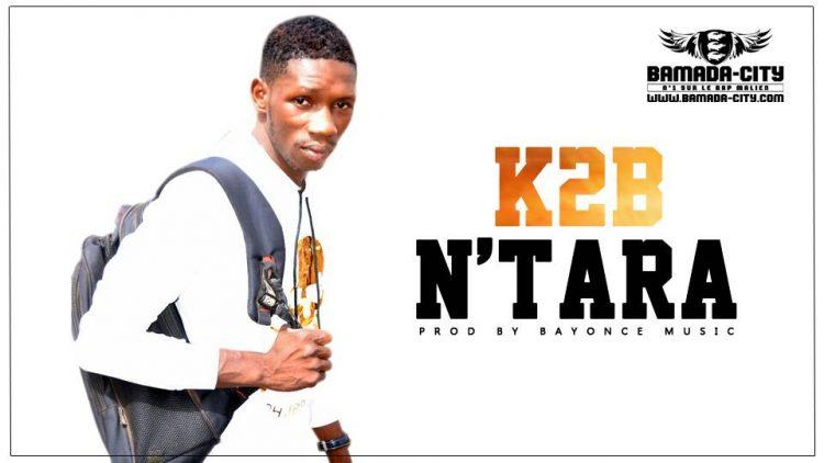 K2B - N'TARA Prod by BAYONCE MUSIC