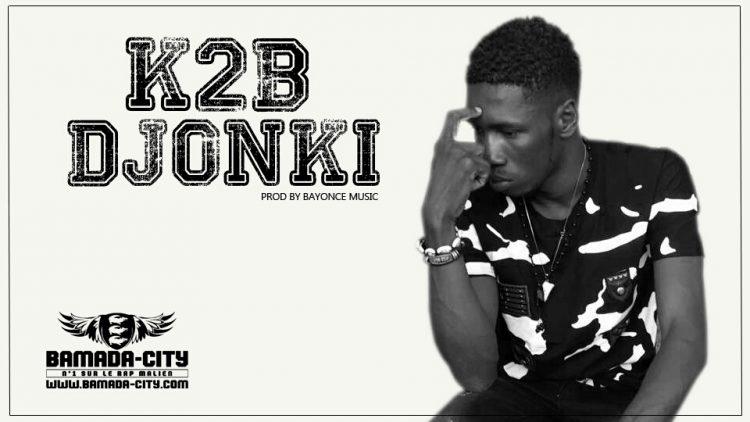 K2B - DJONKI Prod by BAYONCE MUSIC