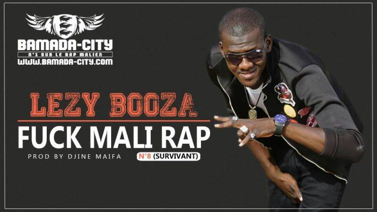 LEZY BOOZA - FUCK MALI RAP N°8 (SURVIVANT) Procd by DJINÈ MAIFA