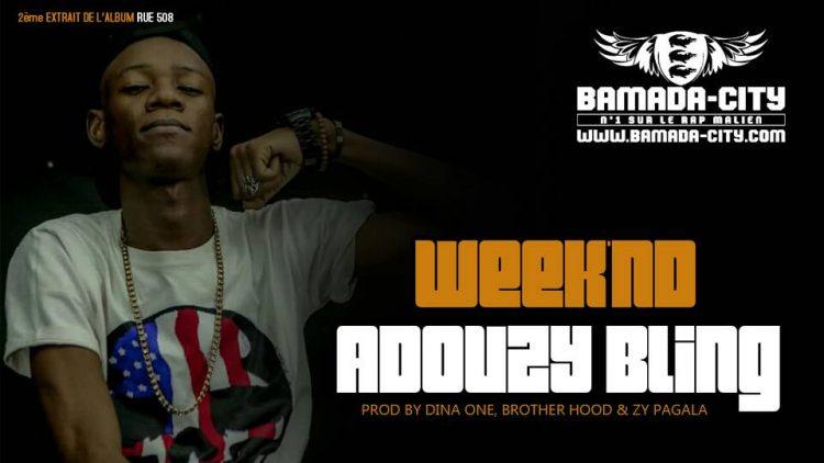 ADOUZY BLING - WEEK'ND