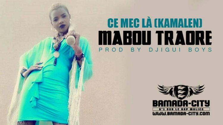 MABOU TRAORÉ - CE MEC LÀ (KAMALEN)