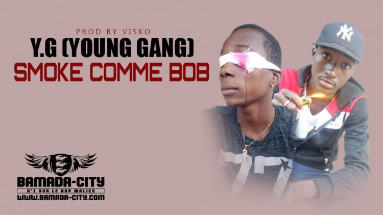 Y.G (YOUNG GANG) - SMOKE COMME BOB Prod by VISKO