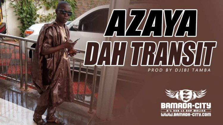 AZAYA - DAH TRANSIT - Prod by DJIBI TAMBA
