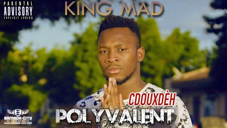 KING MAD - CDOUXDÈH Prod by DESIGN ON DA TRACK