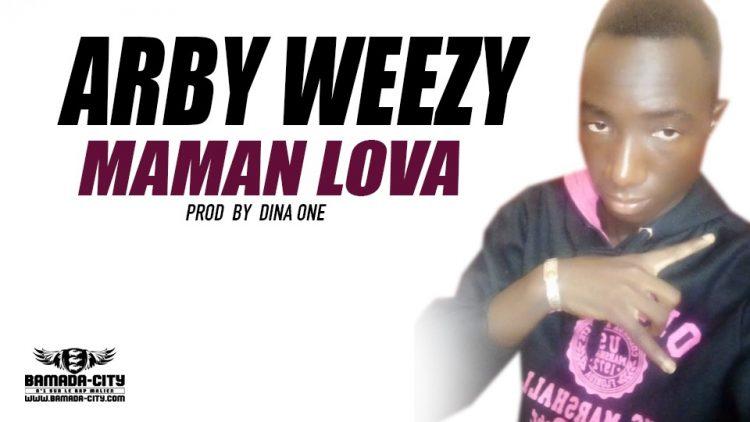 ARBY WEEZY - MAMAN LOVA Prod by DINA ONE
