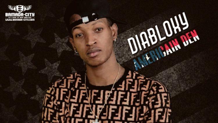 DIABLOXY - AMÉRICAIN DEN Prod by DJINÈ MAIFA