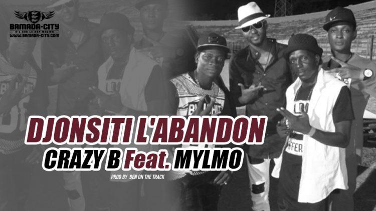 CRAZY B Feat. MYLMO - DJONSITI L'ABANDON extrait de l'album RÉSURRECTION Prod by BEN ON THE TRACK