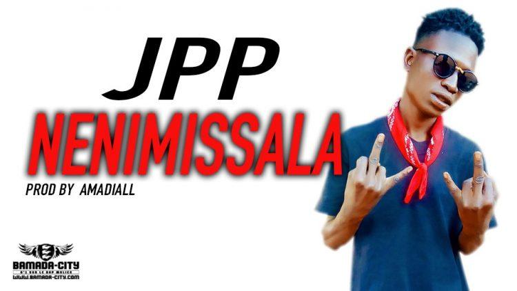 JPP- NENIMISSALA Prod by AMADIALL