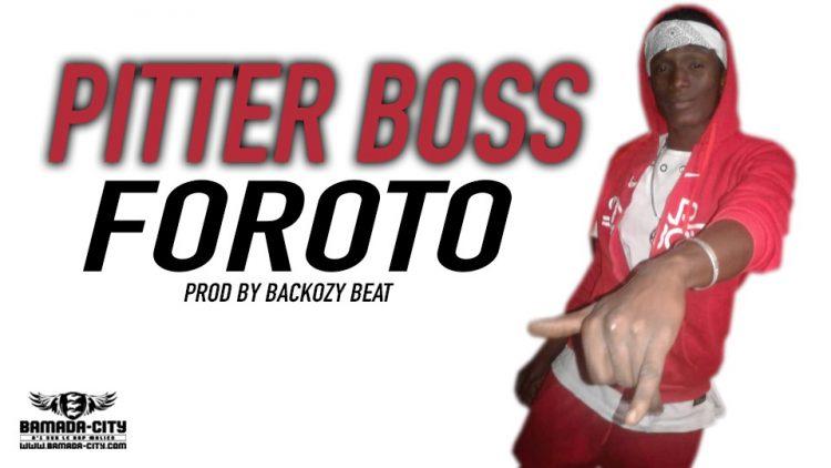 PITTER BOSS - FOROTO Prod by BACKOZY BEAT