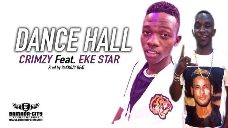 CRIMZY Feat. EKE STAR - DANCE HALL Prod by BACKOZY BEAT