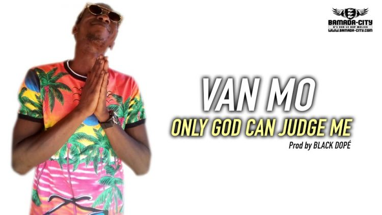 VAN MO - ONLY GOD CAN JUDGE ME Prod by BLACK DOPÉ