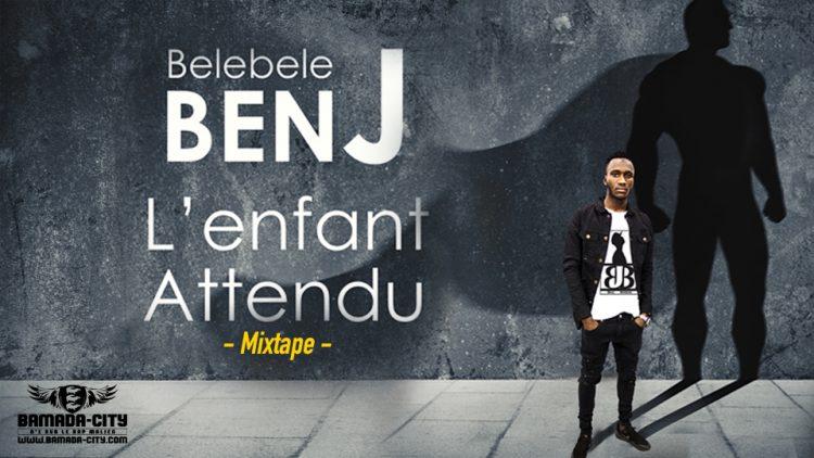 BELEBELE BEN J - L'ENFANT ATTENDU
