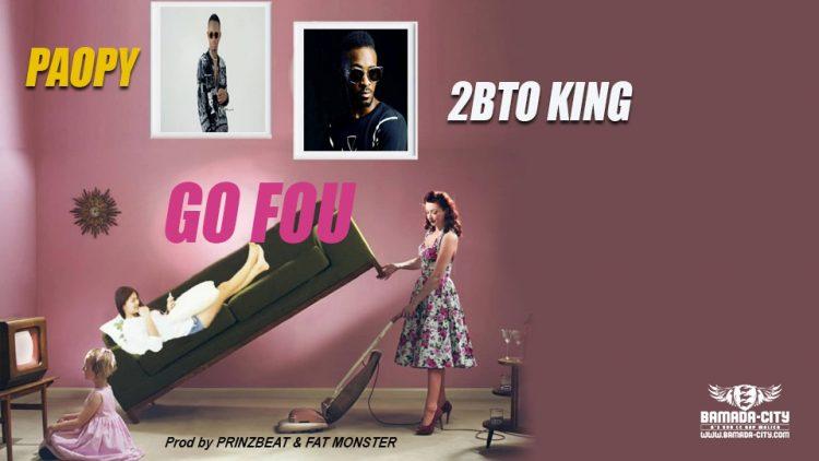 PAOPY PARFAIT Feat. 2BTO KING - GO FOU Prod by PRINZBEAT & FAT MONSTER
