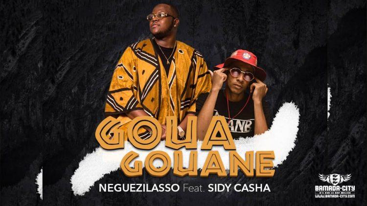 SIDI CASHA Feat. NEGUEZILASSO - GOUA GOUANE - Prod by PIZZARO & FAT MONSTER