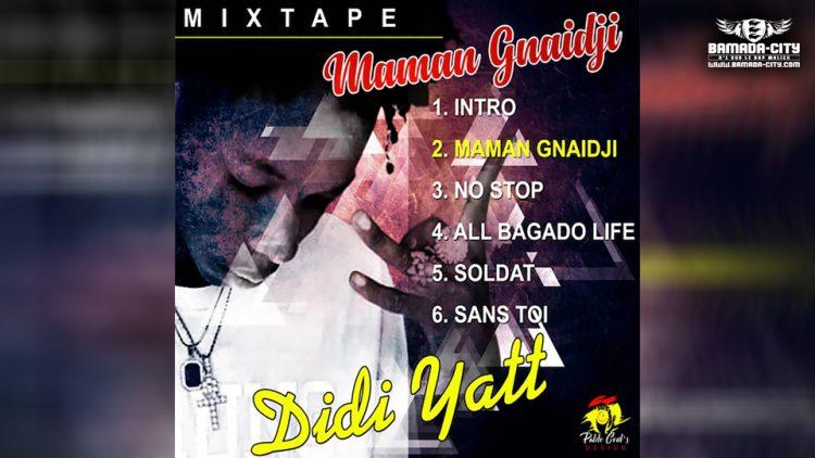 DIDI YATT - MAMAN GNAIDJI extrait de la mixtape MAMAN GNAIDJI