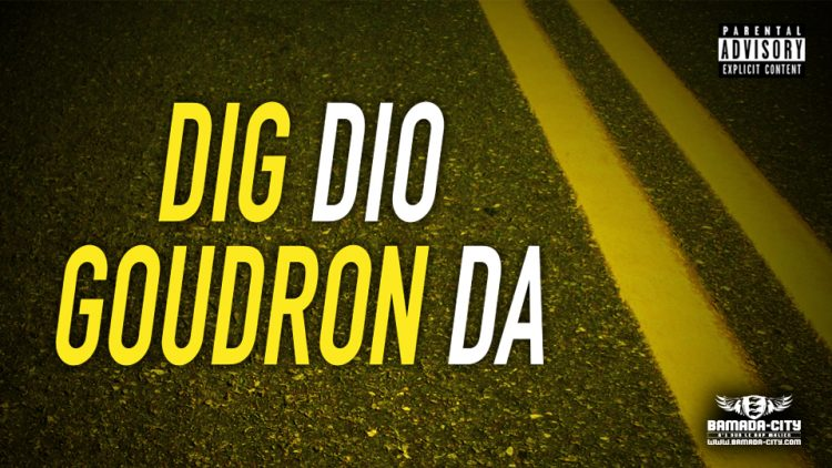 DIG DIO - GOUDRON DA - Prod by LIL B ON THE BEAT