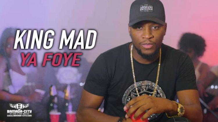 KING MAD - YA FOYE