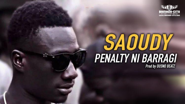 SAOUDY - PENALTY NI BARRAGI - Prod by OUSNO BEATZ.mp3