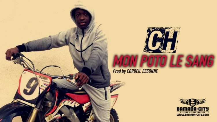 CH - MON POTO LE SANG - Prod by CORBEIL ESSONNE