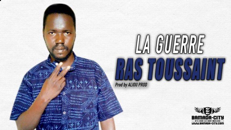 RAS TOUSSAINT - LA GUERRE - Prod by ALIOU PROD