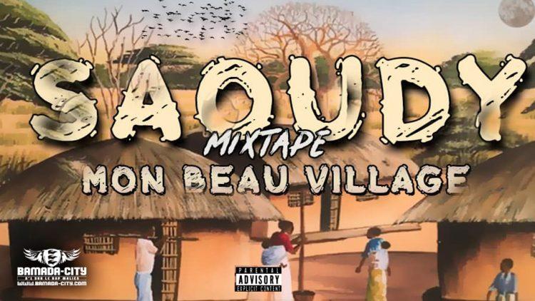 SAOUDY - MON BEAU VILLAGE (Mixtape Complète)