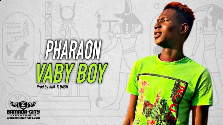 VABY BOY - PHARAON Prod by SIM-K DASH