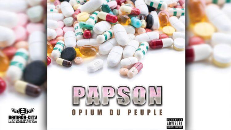 PAPSON -OPIUM DU PEUPLE (Mixtape Complète)