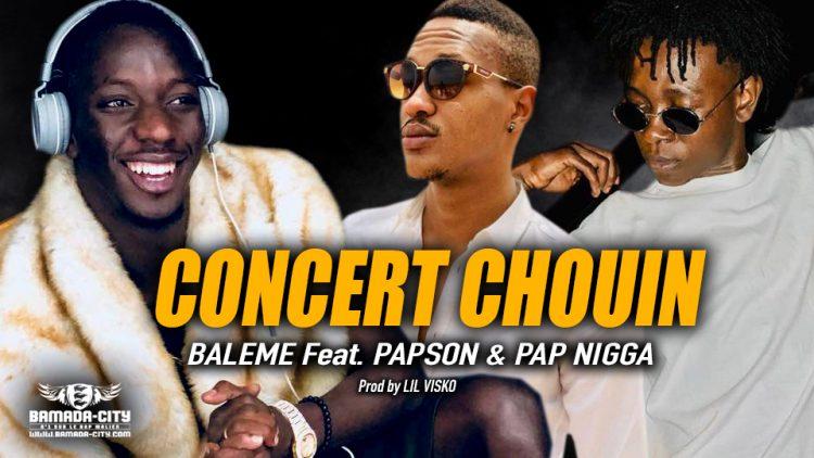 BALEME Feat. PAPSON & PAP NIGGA - CONCERT CHOUIN - Prod by LIL VISKO
