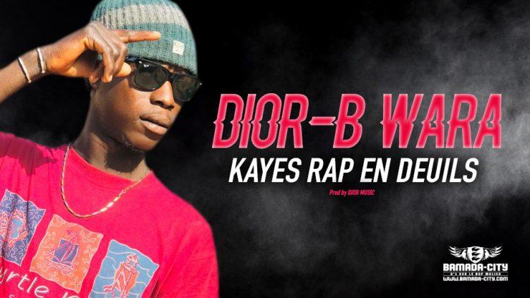 DIOR-B WARA - KAYES RAP EN DEUILS - Prod by DIOR MUSIC